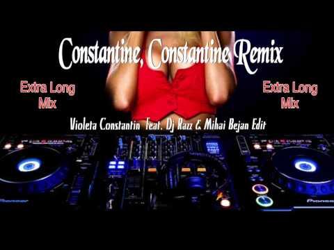 Constantine, Constantine - Violeta Constantin feat Dj Razz & Mihai Bejan Extra Long Mix Edit