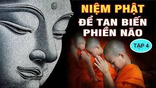 Nếu Bạn Có Duyên Với Phật Nghe Để Phiền Não Khổ Đau Tan Biến - Khuyên Người Niệm Phật Tuyển Tập p4