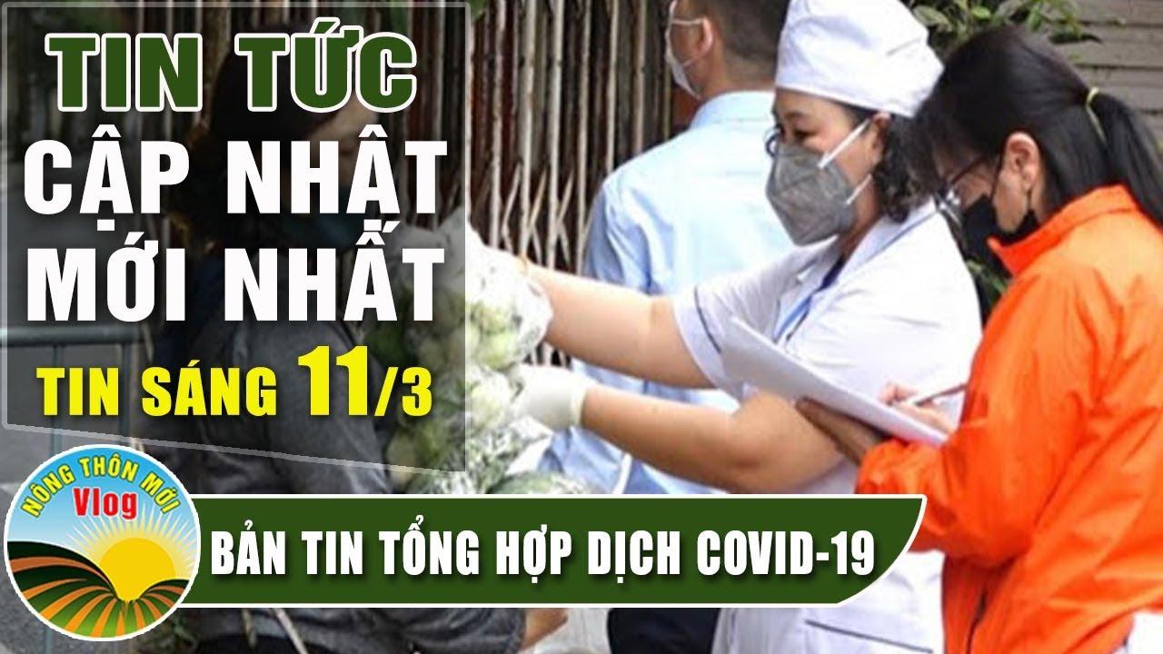 Tin tức dịch bệnh corona ( Covid-19 ) sáng 11/3 Tin tổng hợp virus corona đại dịch Vũ Hán viêm phổi