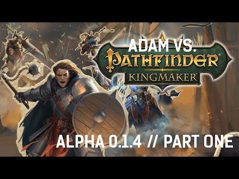 Adam vs. Pathfinder: Kingmaker (Alpha 0.1.4) (Part One)