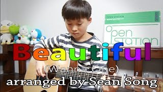 Beautiful (뷰티풀) - Wanna One (워너원) Fingerstyle guitar arranged & cover by 10-year-old kid Sean Song