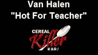 CKK - Van Halen - Hot For Teacher (Karaoke)