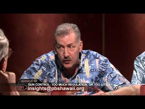 PBS Hawaii - Insights: Hawaii Gun Control: Too Much Regulation, or Too Little?