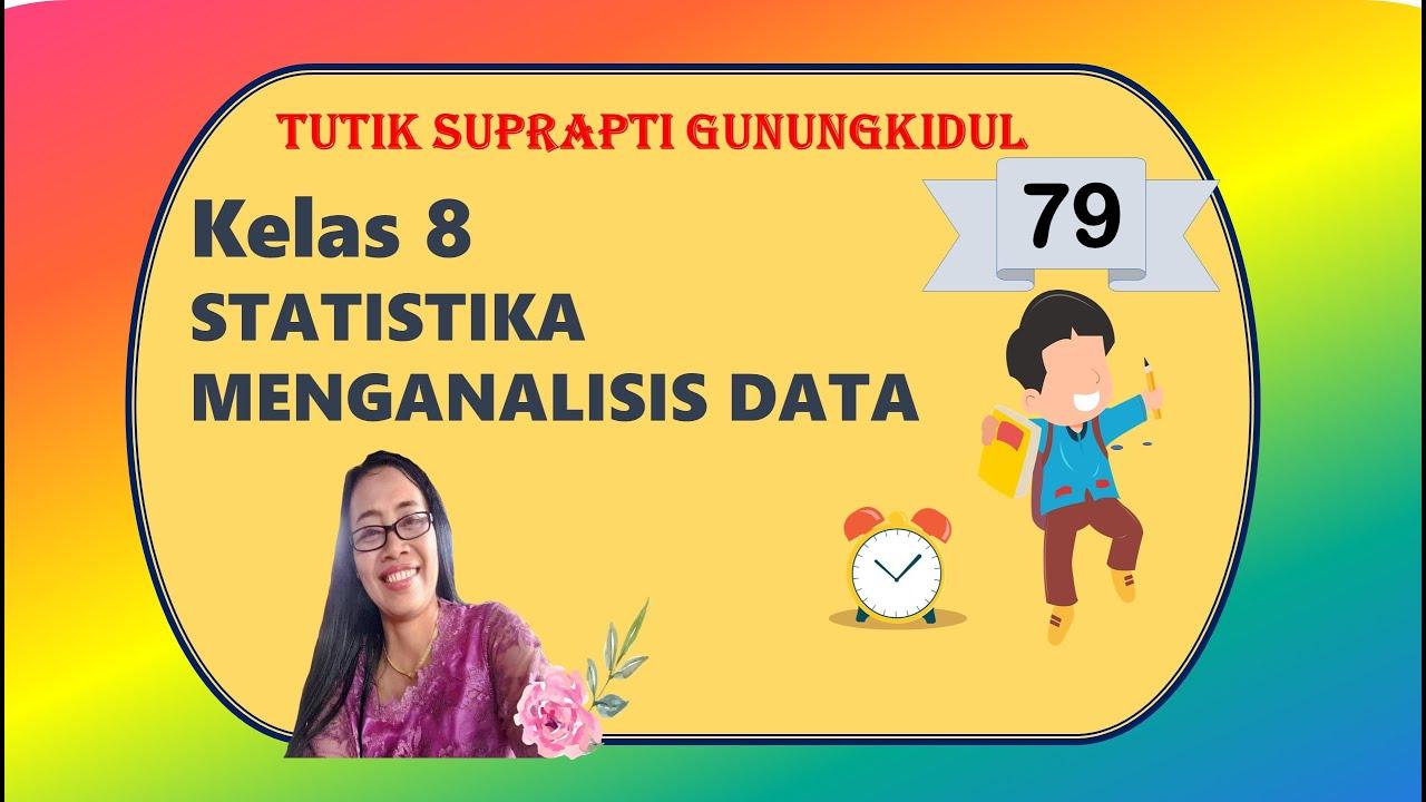 Statistika kelas ix smp negeri 196 jakarta yang terdiri dari 4 kelas. Kelas 8 Statistika Smp Menganalisa Data Youtube