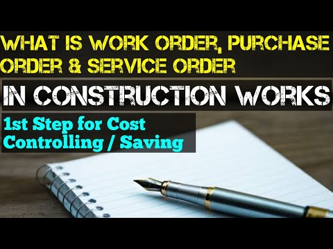 What is Work Order, Purchase Order and Service Order in Construction & their Connection