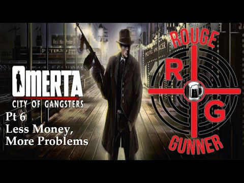 Omerta: City Of Gangsters Pt 6 - Less Money, More Problems |