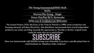 Kesha - Die Young Instrumental/With Hook
