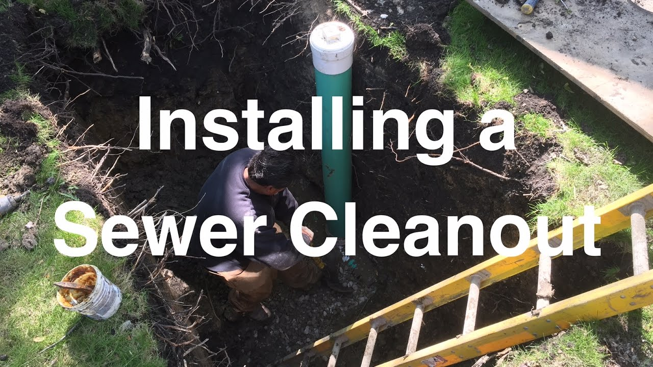 Installing A Sewer Cleanout