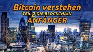 Bitcoin verstehen - Teil 2 Die Blockchain für Anfänger