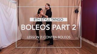 Boleos Part 2 Lesson 2: Contra Boleos