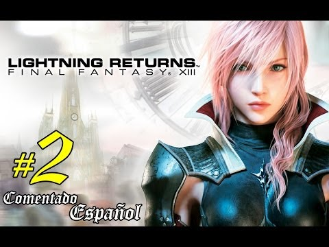 Lightning Returns: FFXIII - 02 - Llegada a Luxerion Walkthrough Parte 2 Español FULL HD 1080p