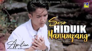 APRILIAN - SESO HIDUIK MANUMPANG [Official Music Video] Lagu Minang Terbaru 2020