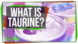 What is Taurine and Why s It in My Energy Drink?