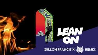 major lazer dj snake lean on feat mø dillon francis x jauz remix