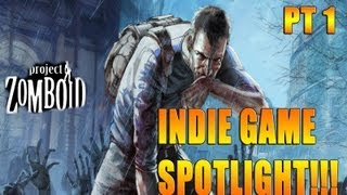 Zombie Survival Game for PC!!!! PROJECT ZOMBOID (ALPHA) 2013 Pt. 1