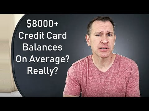 Average Credit Card Balances Over $8000? Experian Report Says It's True.