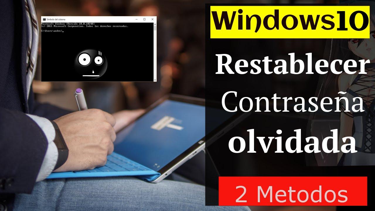 6 pasos restablecer la contrase a olvidada en windows 10 - Restablecer contrasena ...