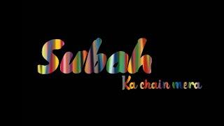 Subah Ka chain Mera  Sam Ka sukoon hai  #WhatsAppstatusvideo #loveStatus#NewWhatsappStatus #status