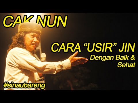 """Beginilah Cara CAK NUN """"MENGUSIR"""" Setan / Jin ; #sinaubareng"""
