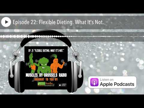 Muscles by Brussels Radio | Episode 22: Flexible Dieting. What It's Not.