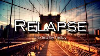 Divided by Friday - Relapse (Sub. Esp.)