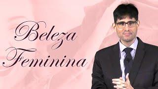 Beleza Feminina (Provérbios 31:30) - Filipe Fontes