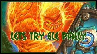 Hearthstone: Lets try ele pally (elemental paladin)