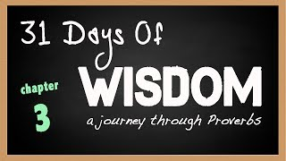 31 Days of Wisdom Proverbs 03
