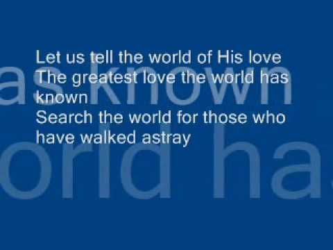 Tell The World Of His Love