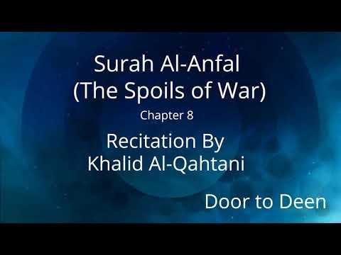 surah-al-anfal-(the-spoils-of-war)-khalid-al-qahtani-quran-recitation
