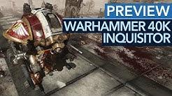 Kommt Warhammer 40K: Inquisitor zu früh raus? - Vorschau zum Action-RPG