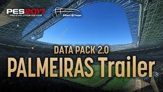 PES 2017 | DLC Data Pack 2.0: Trailer Palmeiras - Allianz Parque
