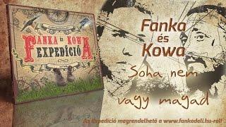 Fanka és Kowa - Soha nem vagy magad (2012)