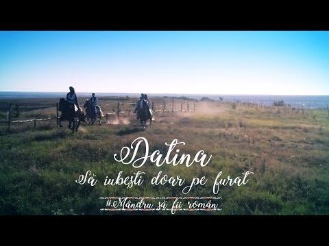 Datina - Sa Iubesti Doar Pe Furat | Videoclip Oficial