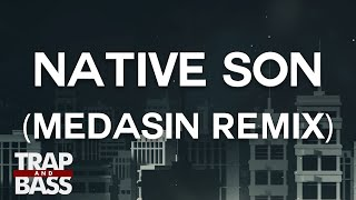 Gramatik - Native Son Feat. Raekwon & Orlando Napier (Medasin Remix) [FREE DL]