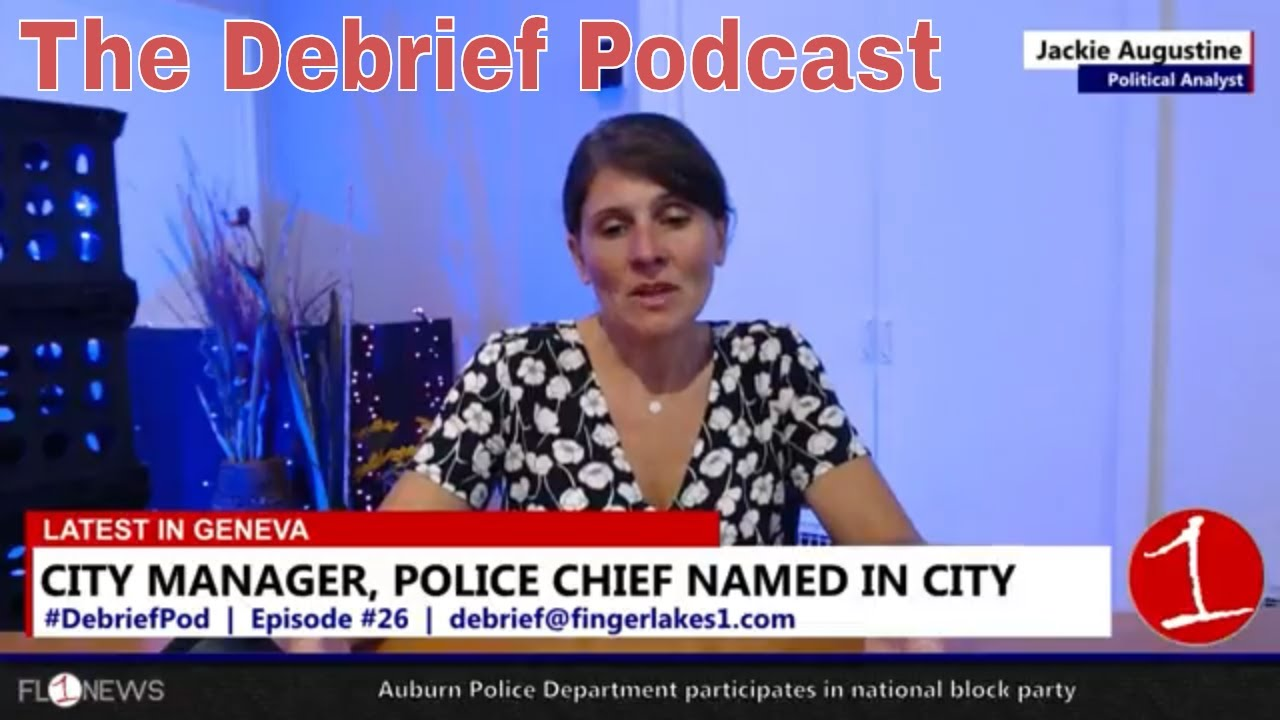 Geneva names city manager, police chief & latest political news .::. The Debrief Podcast 8/8/18
