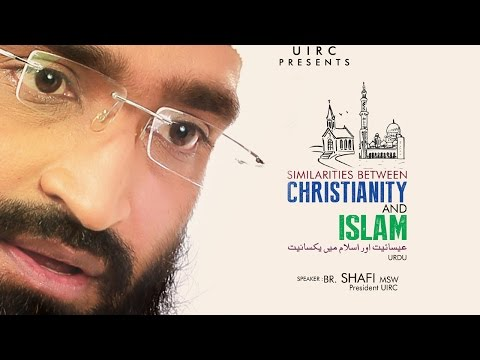 UIRC : SIMILARITIES BETWEEN CHRISTIANITY AND ISLAM_(URDU)_Part_1/2