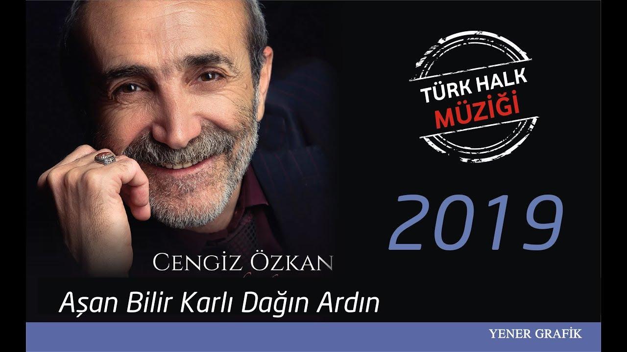 Cengiz Özkan - Aşan Bilir Karlı Dağın Ardın 2019 YENİ