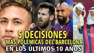 Las 5 Decisiones más Polémicas e Inesperadas que ha hecho el Barcelona en los últimos 10 años