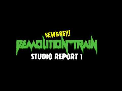 Demolition Train - New Album Studio Report 1