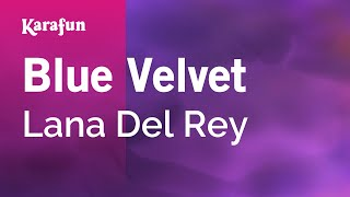 Karaoke Blue Velvet - Lana Del Rey *