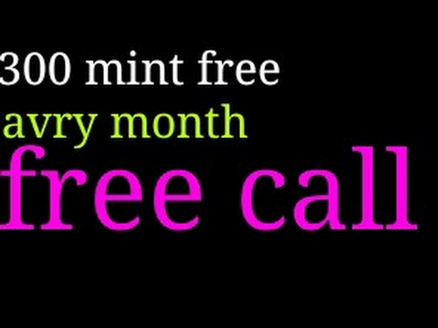 free call unlimited 300 mint free avry month