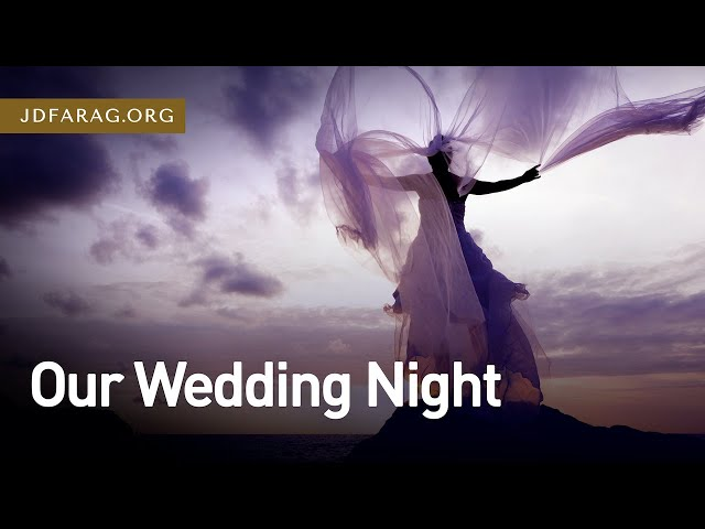 Our Wedding Night – Song of Solomon 4 – December 3rd, 2020