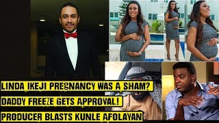 Details Linda Ikejis Pregnancy Was A Sham Daddy Freeze Gets Approval Lady Blasts Kunle Afolayan