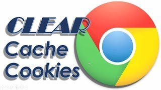 Clear cache , Delete cookies ,How to clear cache and cookies on Chrome