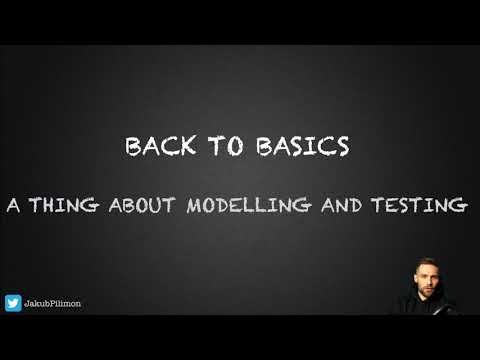 Back to Basics: A thing about modeling and testing with Jakub Pilimon