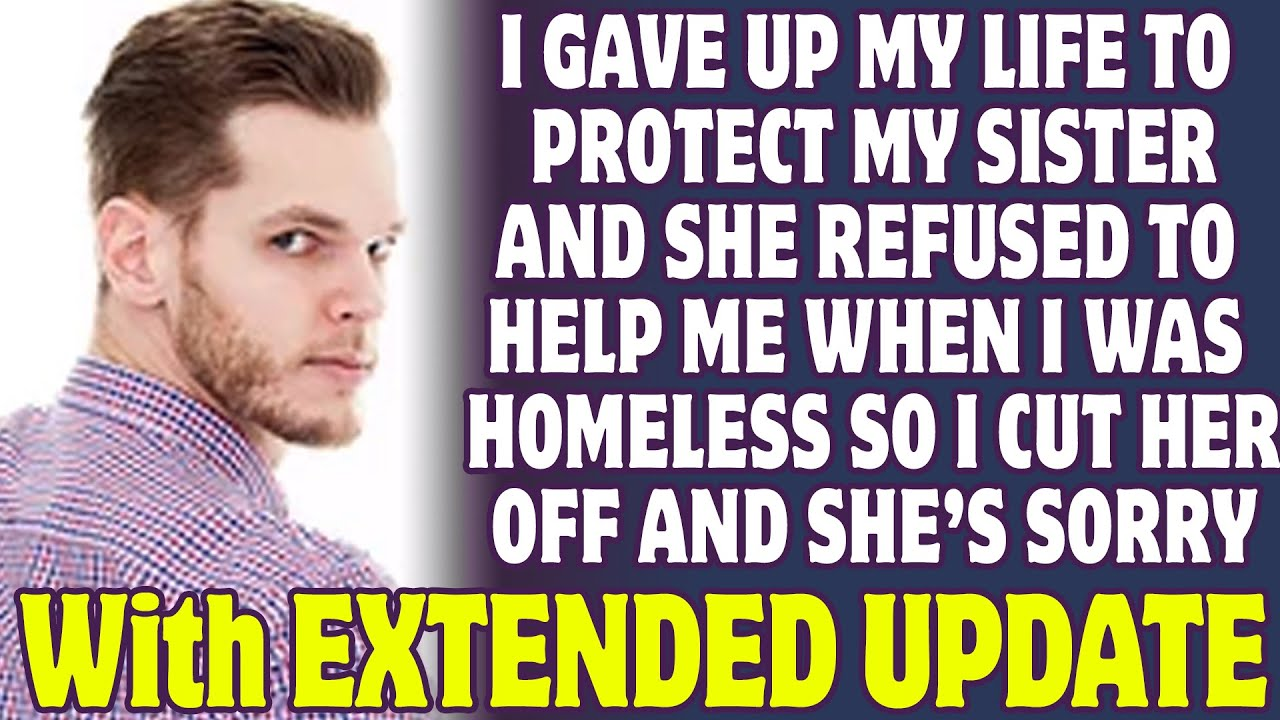I Gave Up My Life To Protect My Sister And She Refused To Help When I Was Homeless - Reddit Stories