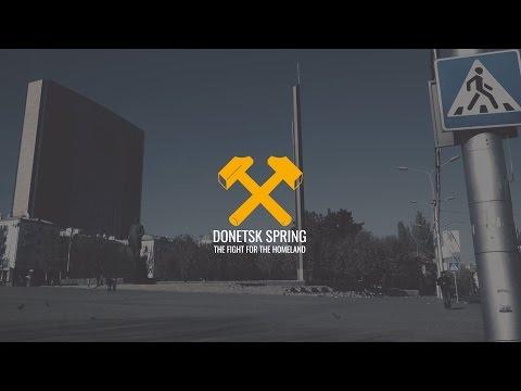 Donetsk Spring. The Fight For The Homeland