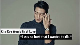 """Kim Rae Won's First Love: """"I Was So Hurt That I Wanted To Die."""""""