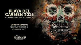 Chus & Ceballos - They Say Nothing (Original Mix)